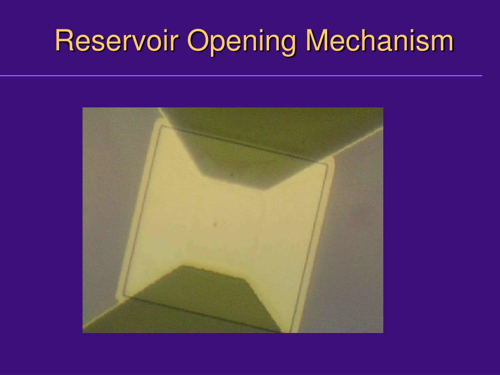 Reservoir Opening Mechanism