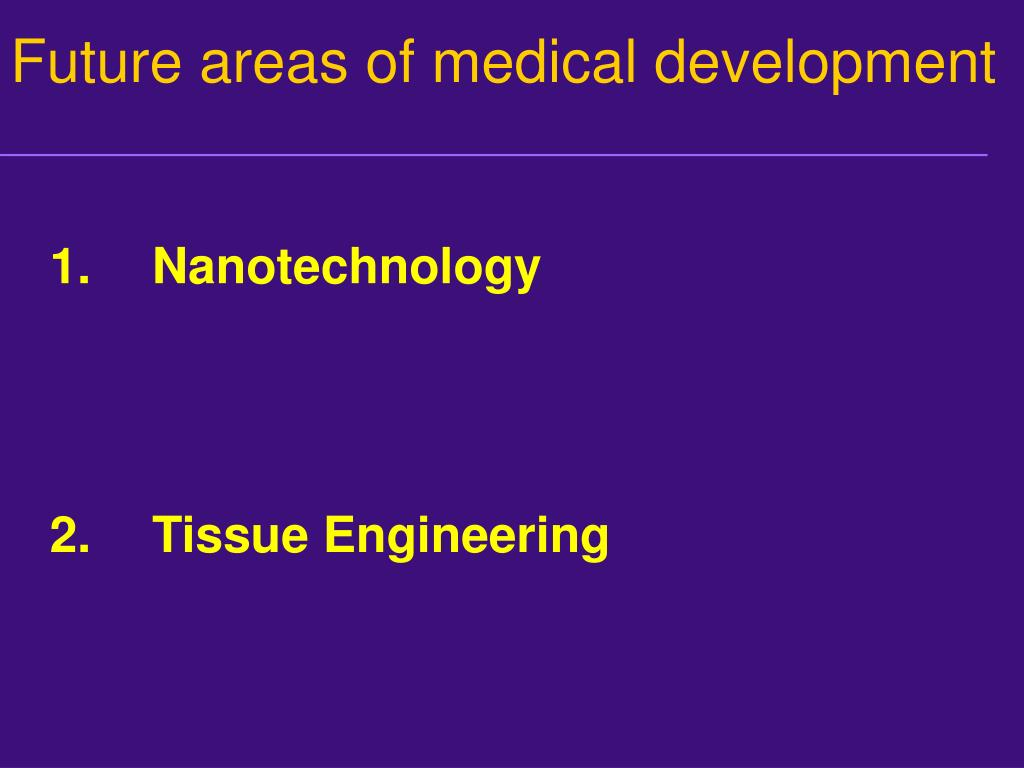 Future areas of medical development