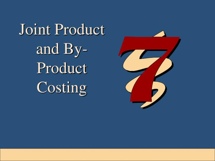 Joint Product and By-Product Costing