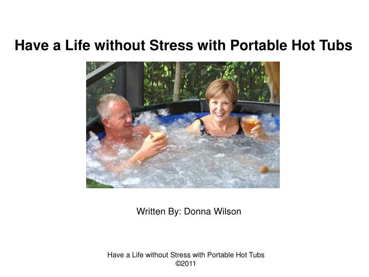 Have a Life without Stress with Portable Hot Tubs