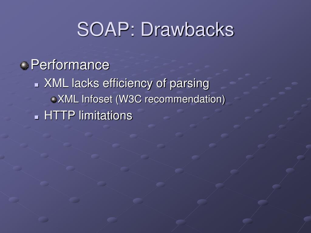 SOAP: Drawbacks