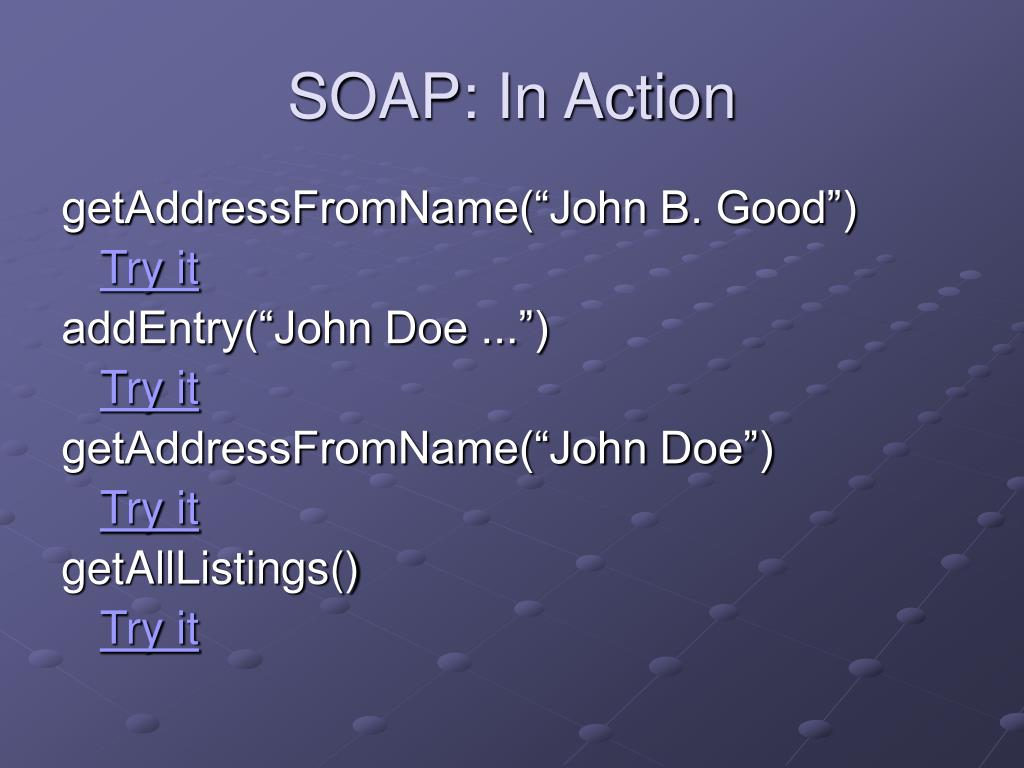 SOAP: In Action