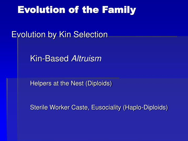 Evolution of the family1