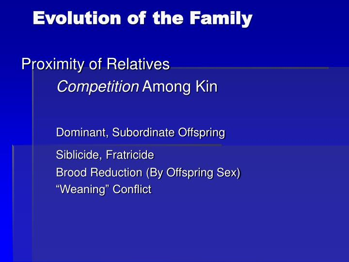 Evolution of the family2