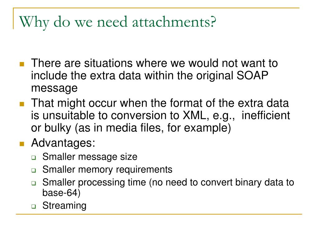 Why do we need attachments?
