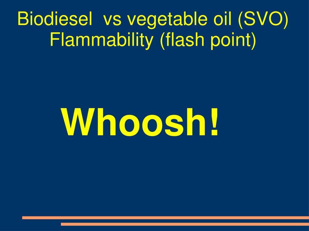 Biodiesel  vs vegetable oil (SVO)