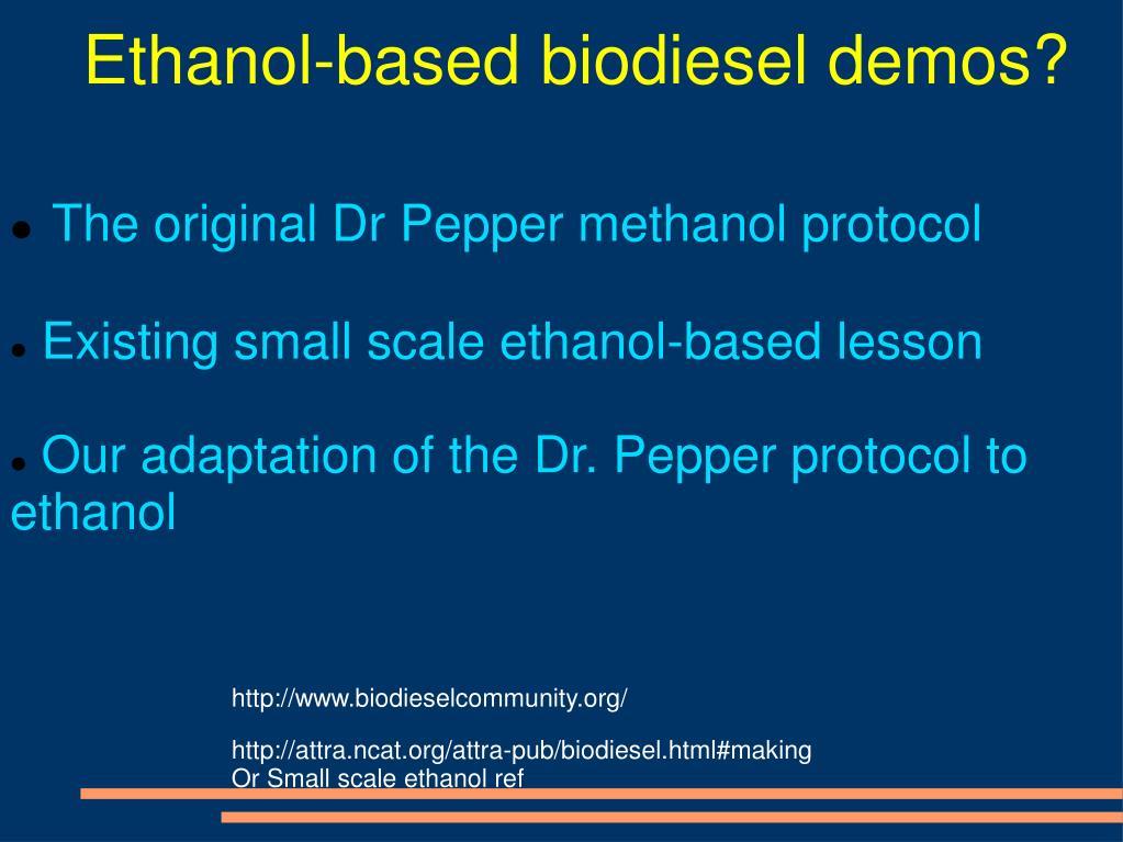 Ethanol-based biodiesel demos?