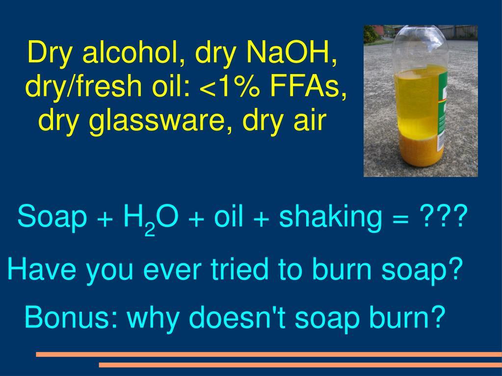 Dry alcohol, dry NaOH,