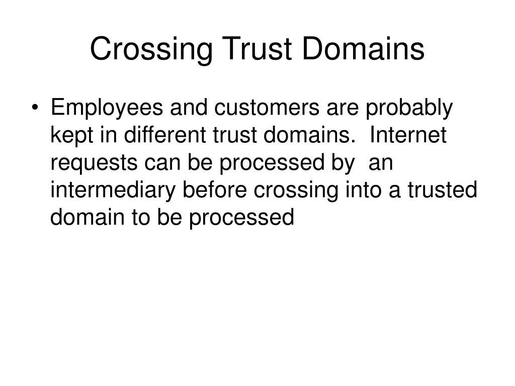 Crossing Trust Domains