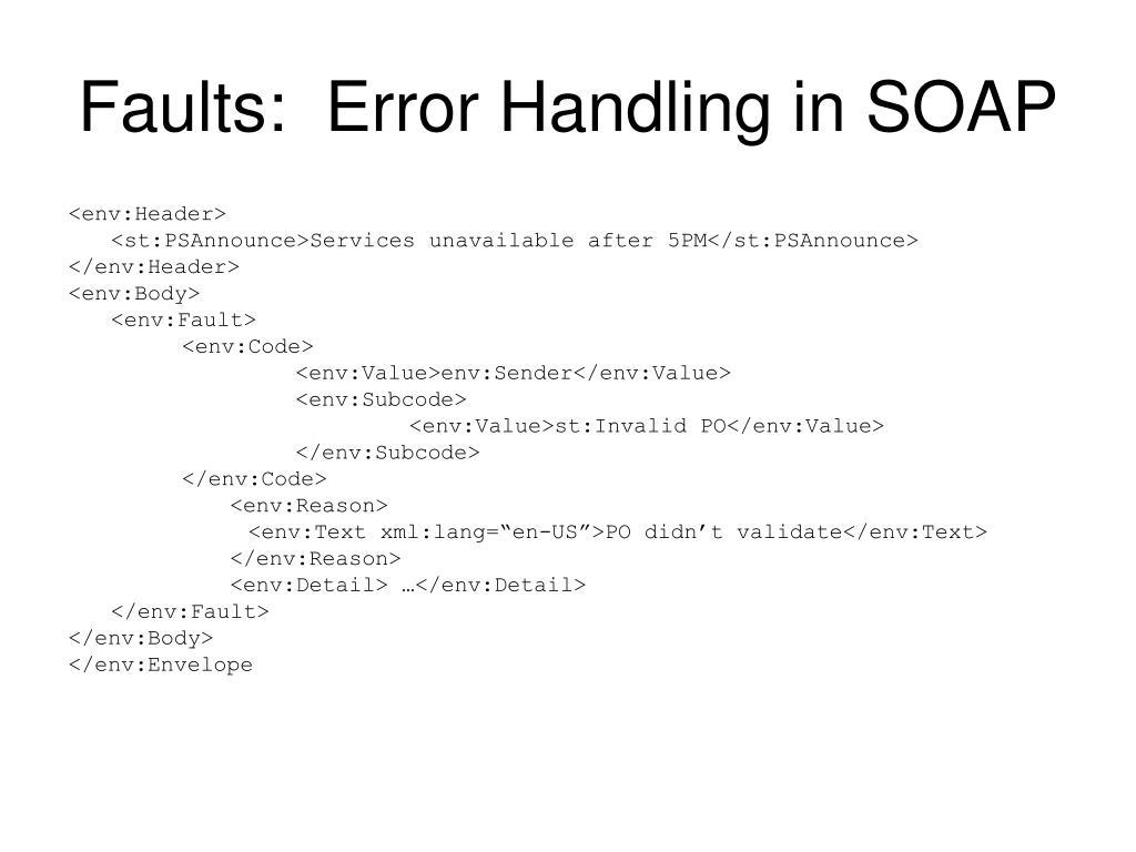 Faults:  Error Handling in SOAP