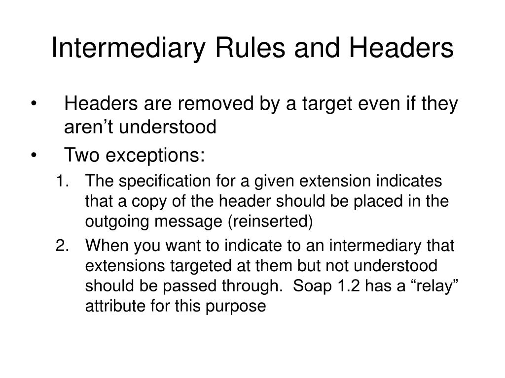 Intermediary Rules and Headers