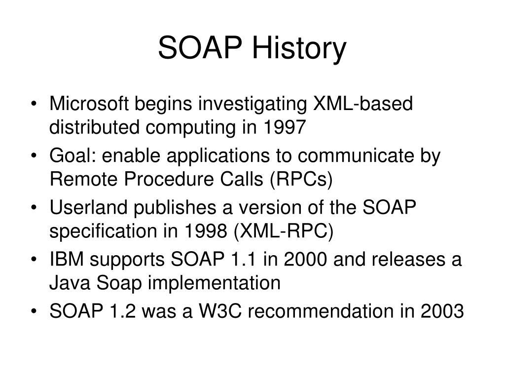 SOAP History