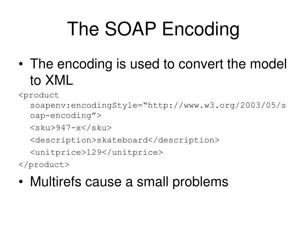The SOAP Encoding