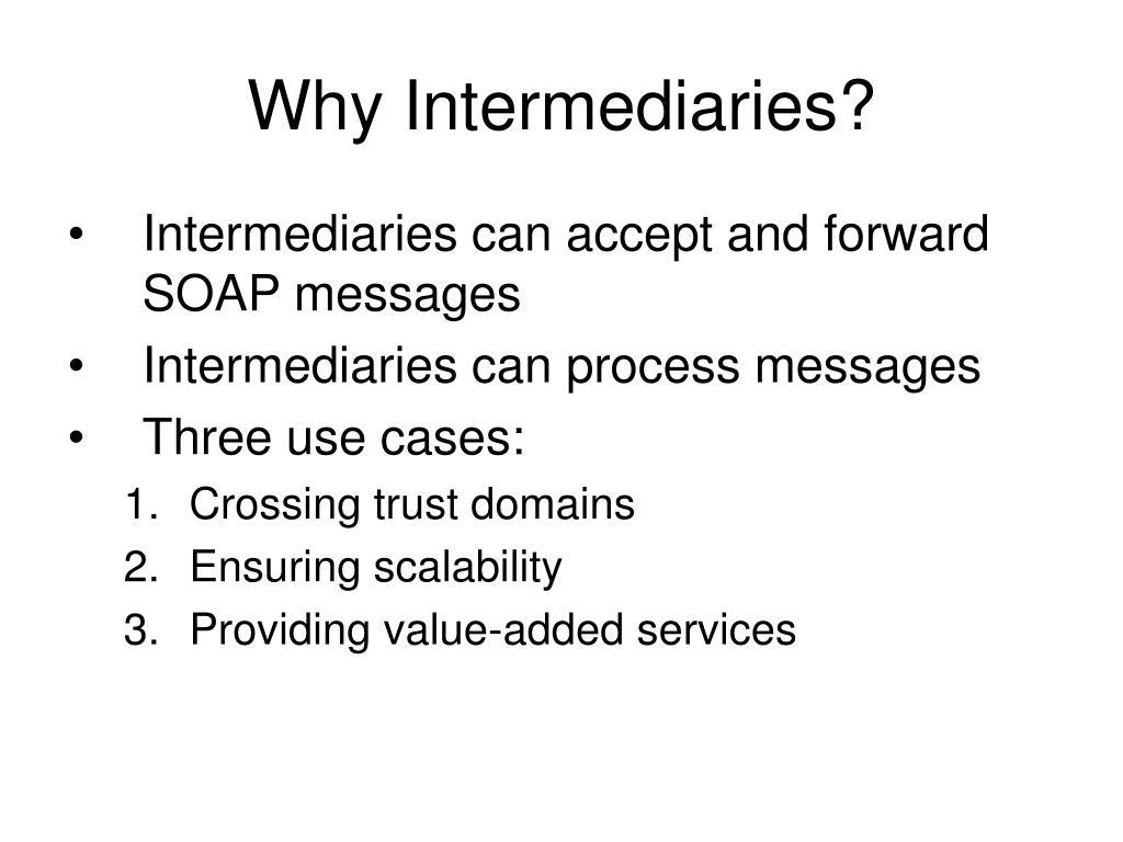 Why Intermediaries?