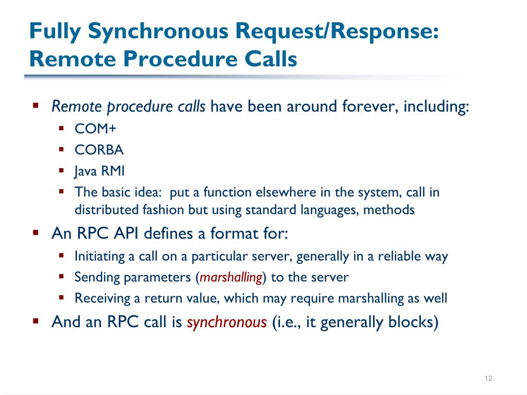 Fully Synchronous Request/Response:  Remote Procedure Calls