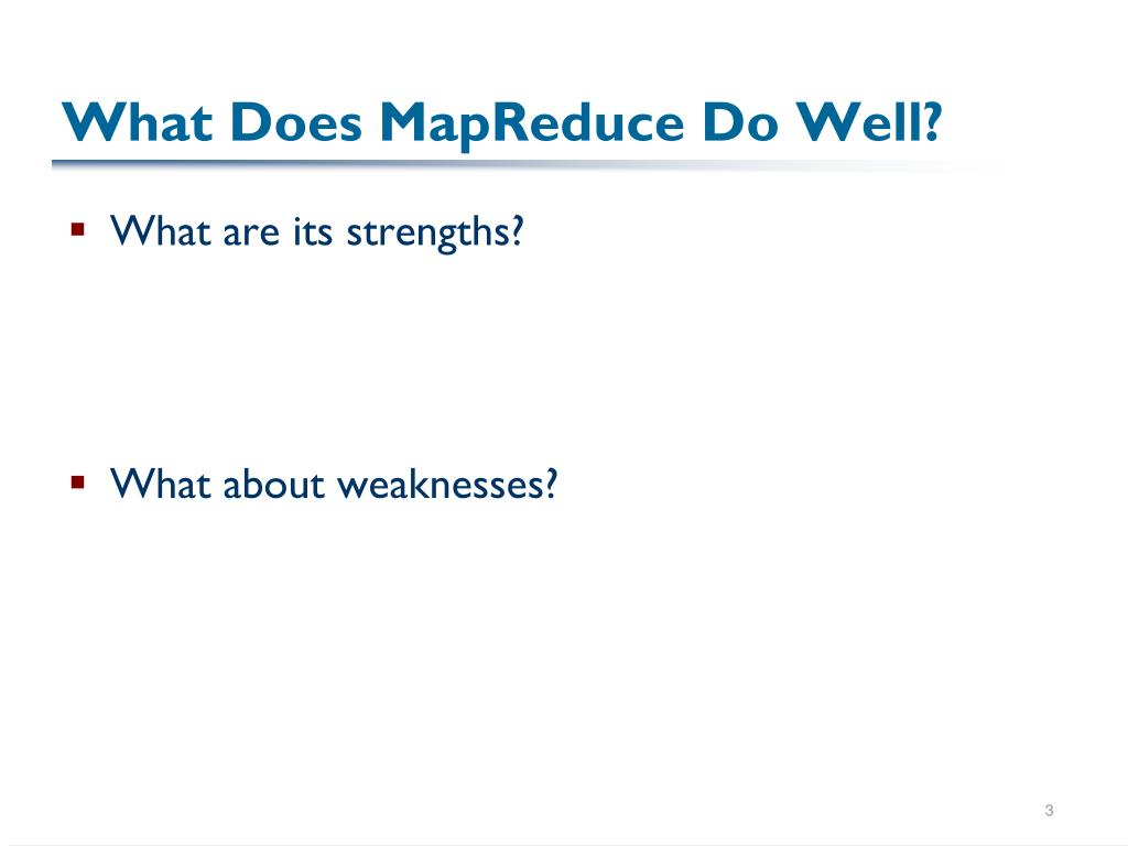 What Does MapReduce Do Well?