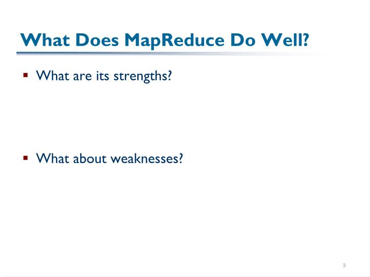What does mapreduce do well