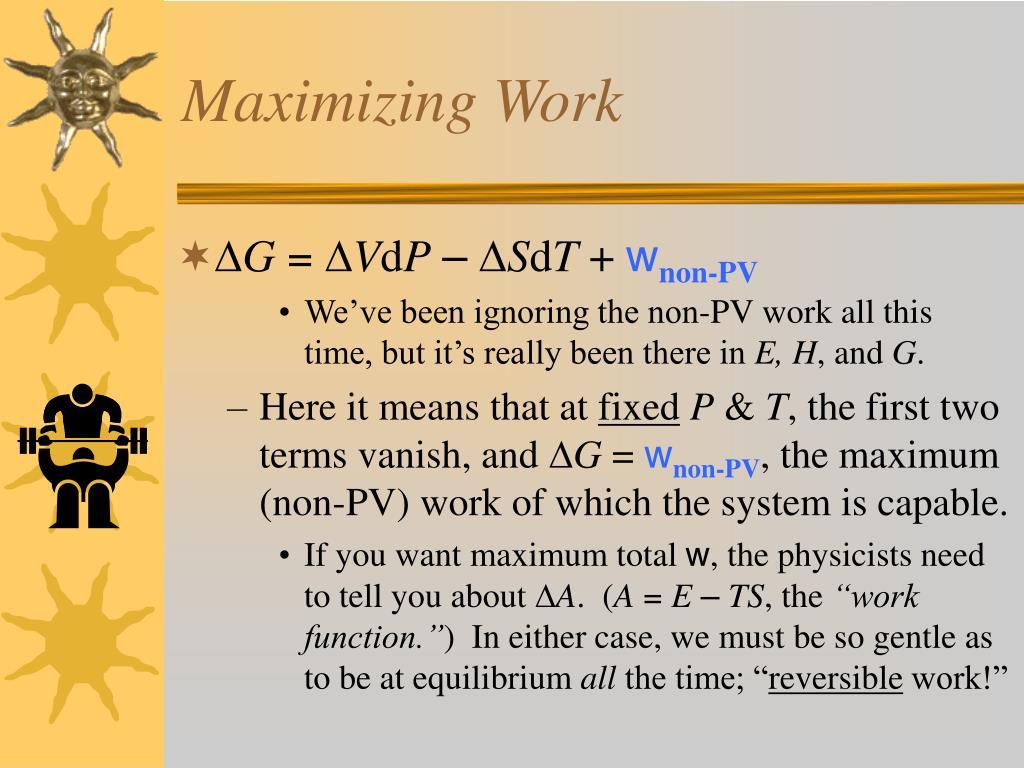 Maximizing Work
