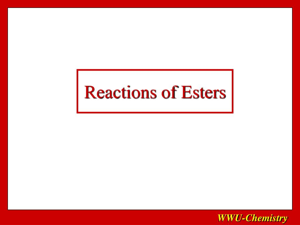 Reactions of Esters