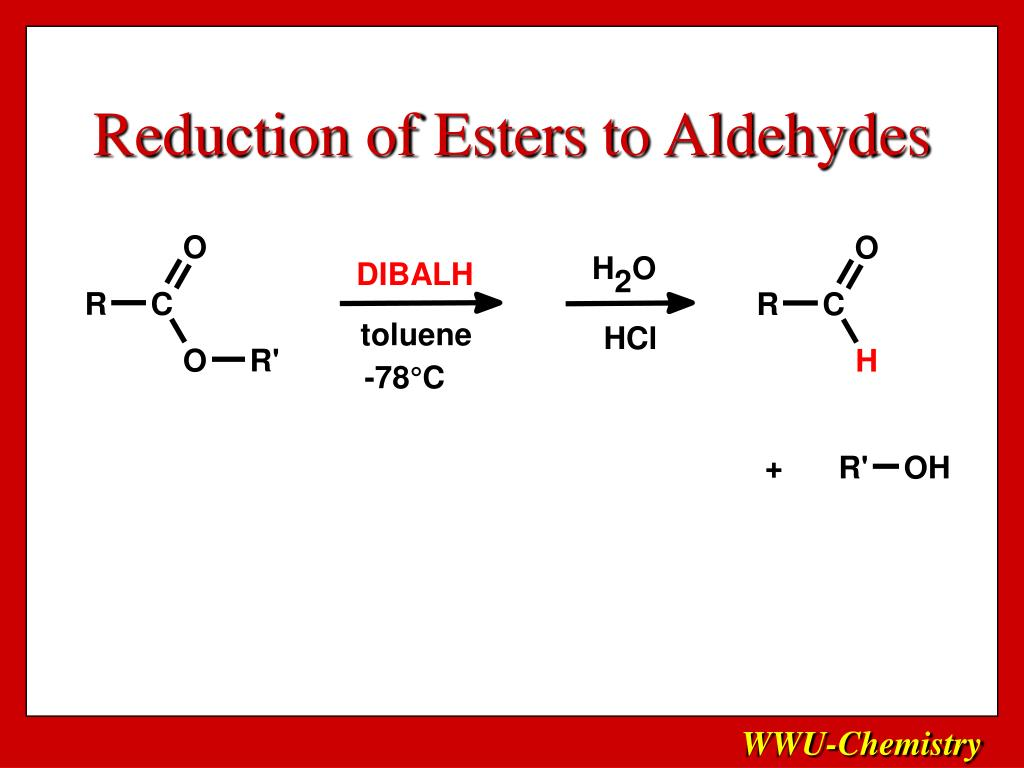Reduction of Esters to Aldehydes