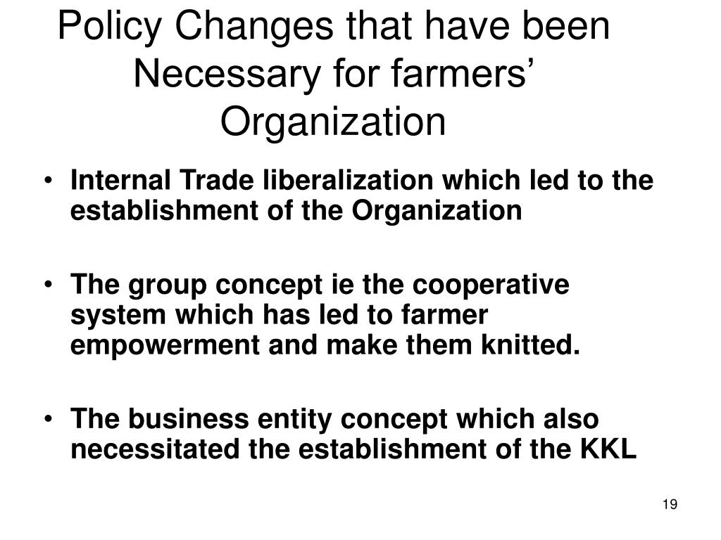 Policy Changes that have been Necessary for farmers' Organization