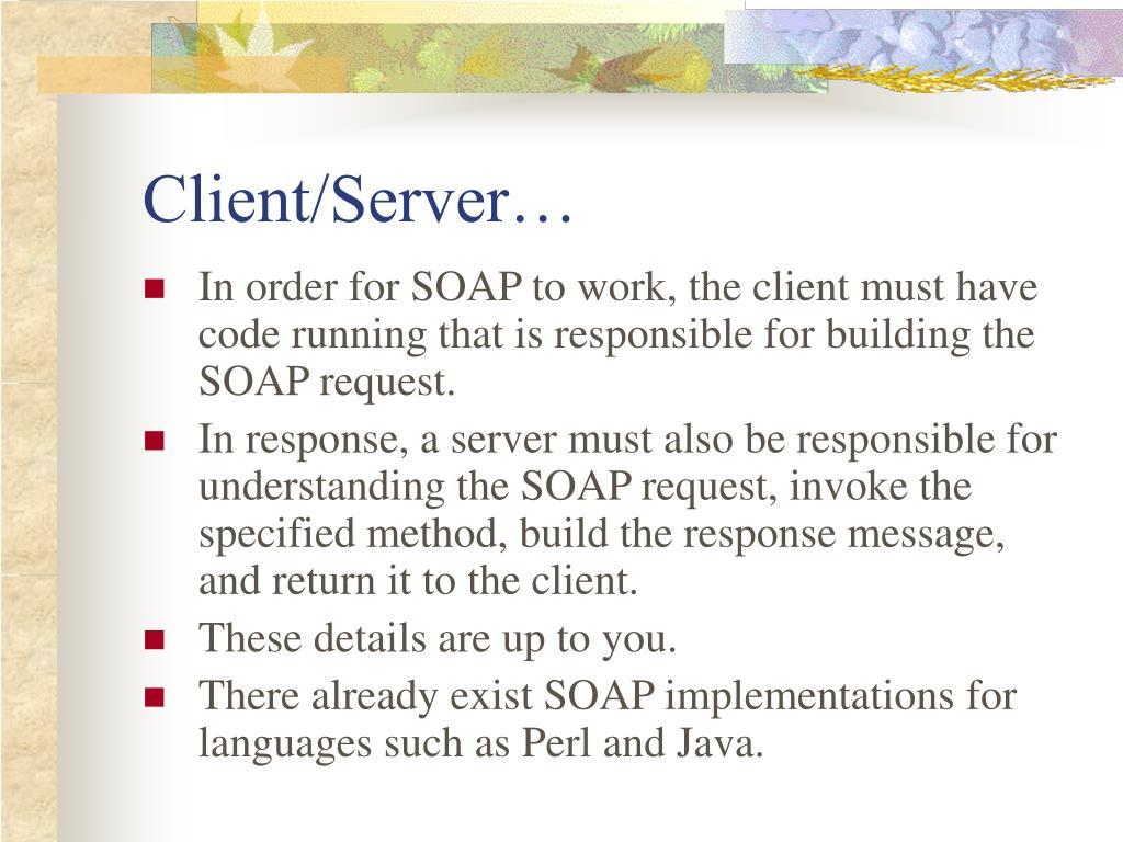 Client/Server…