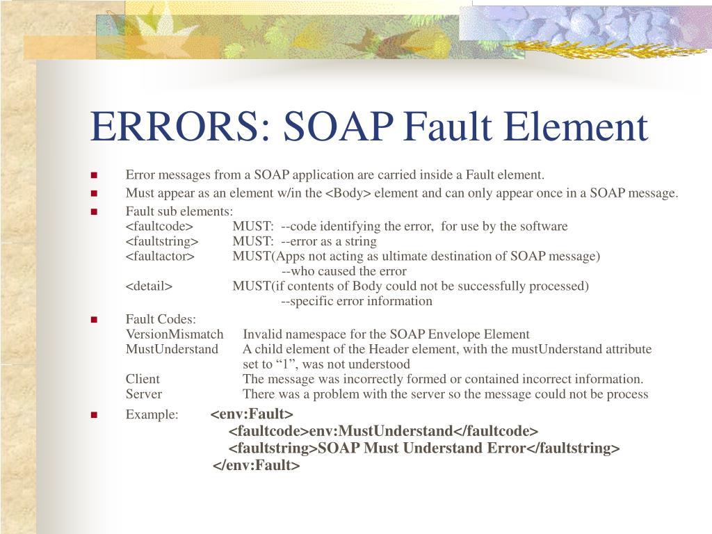 ERRORS: SOAP Fault Element