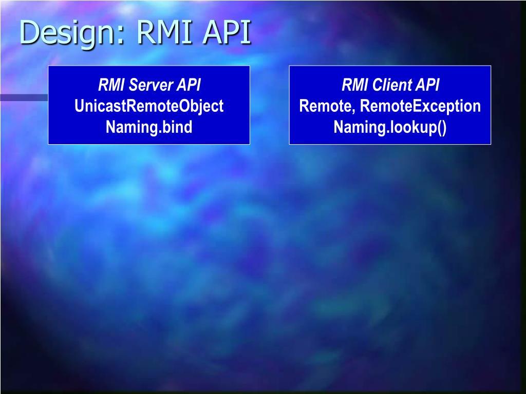 Design: RMI API