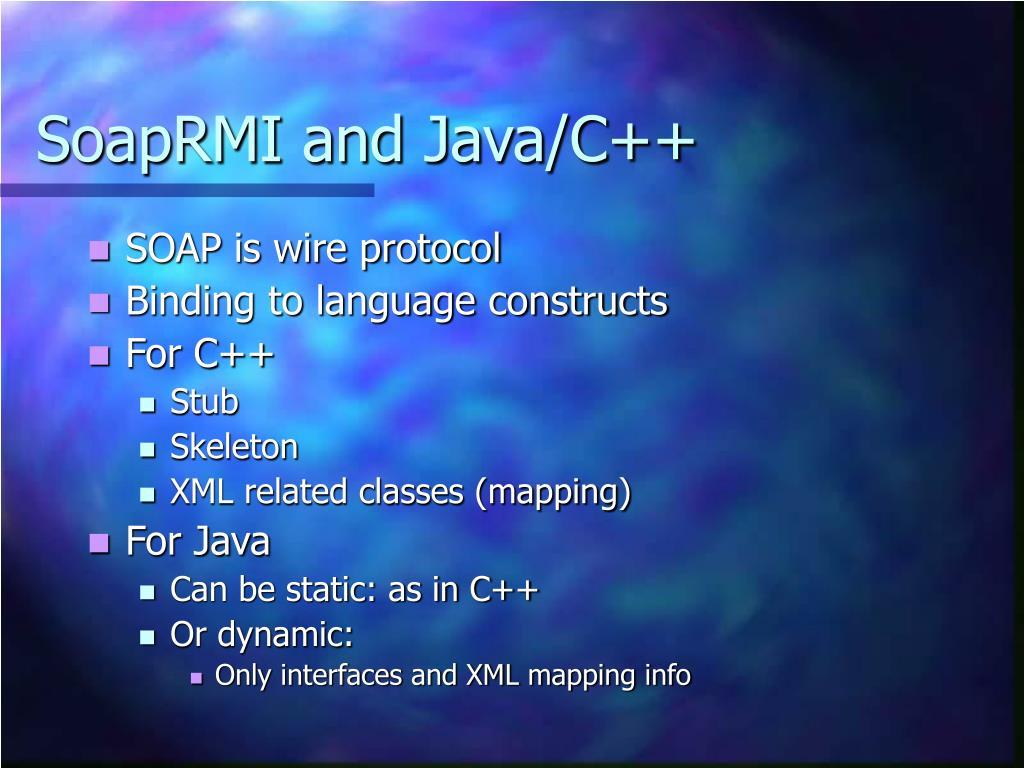 SoapRMI and Java/C++