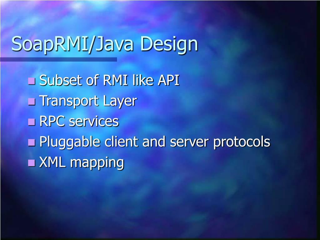 SoapRMI/Java Design