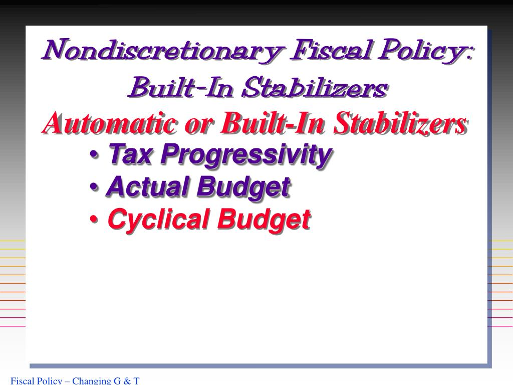 Nondiscretionary Fiscal Policy: