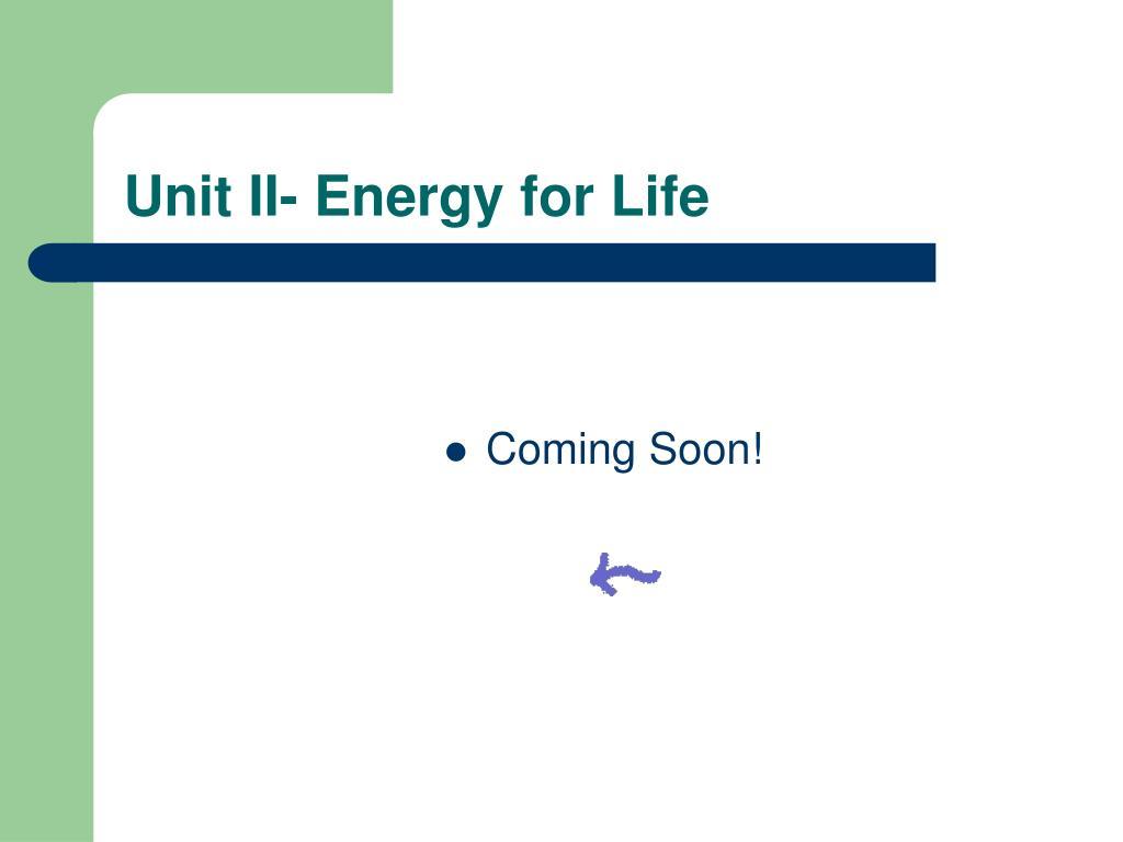 Unit II- Energy for Life