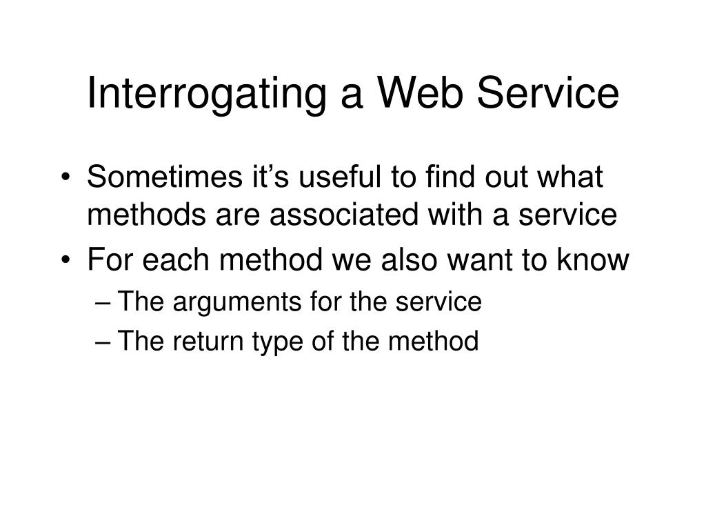 Interrogating a Web Service