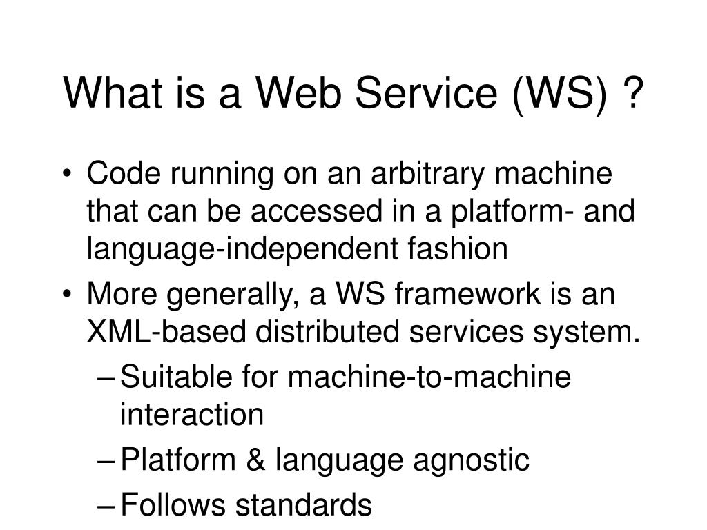 What is a Web Service (WS) ?