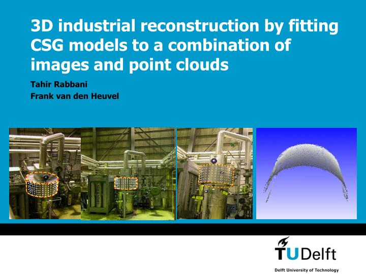 3d industrial r econstruction by fitting csg models to a combination of images and point clouds l.jpg