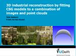 3d industrial r econstruction by fitting csg models to a combination of images and point clouds
