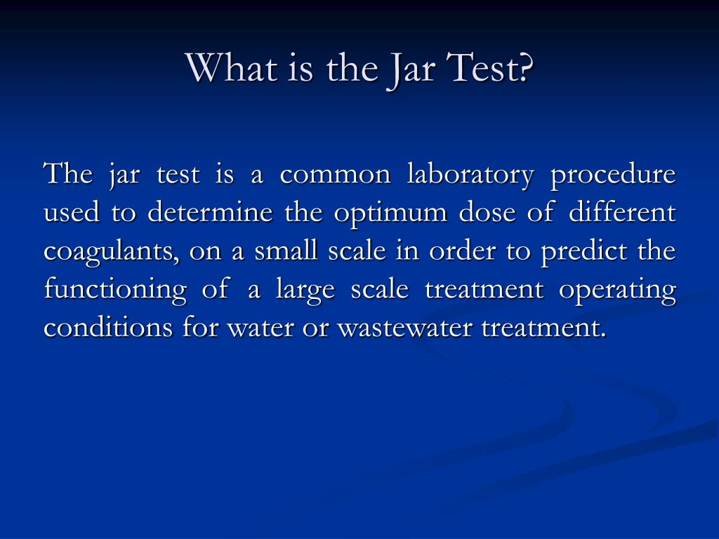 What is the Jar Test?