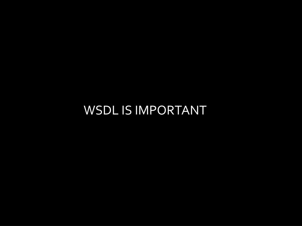 WSDL IS IMPORTANT
