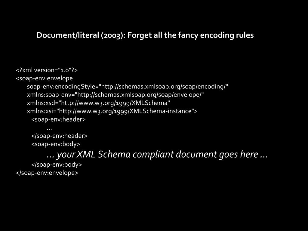 Document/literal (2003): Forget all the fancy encoding rules