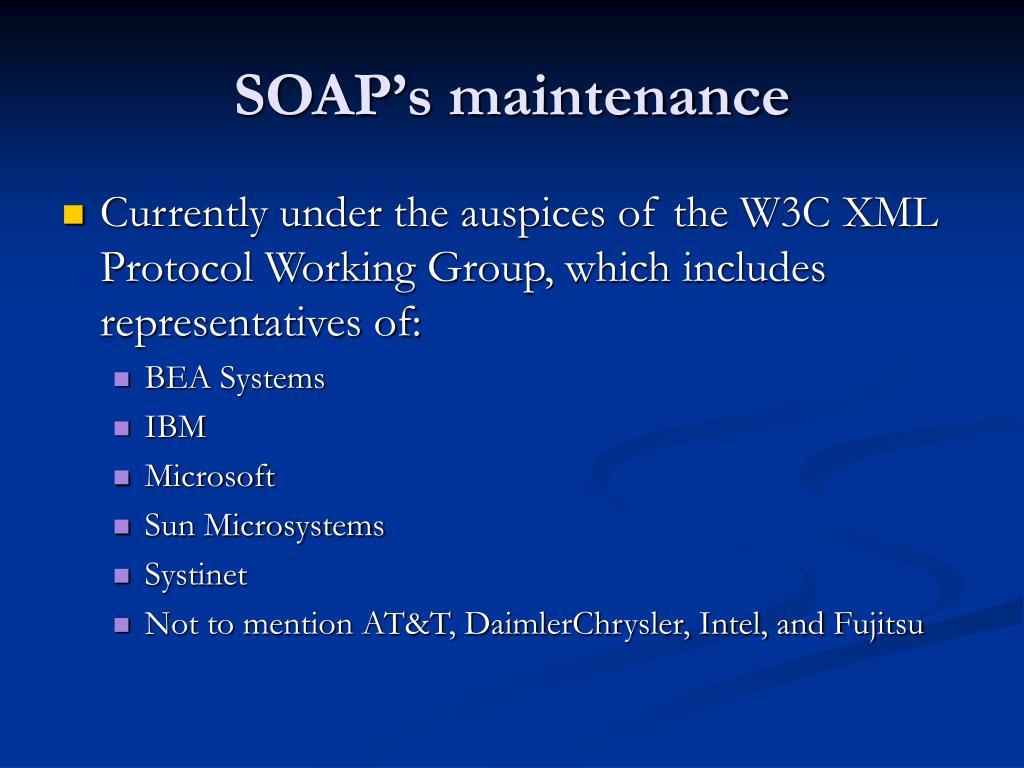 SOAP's maintenance