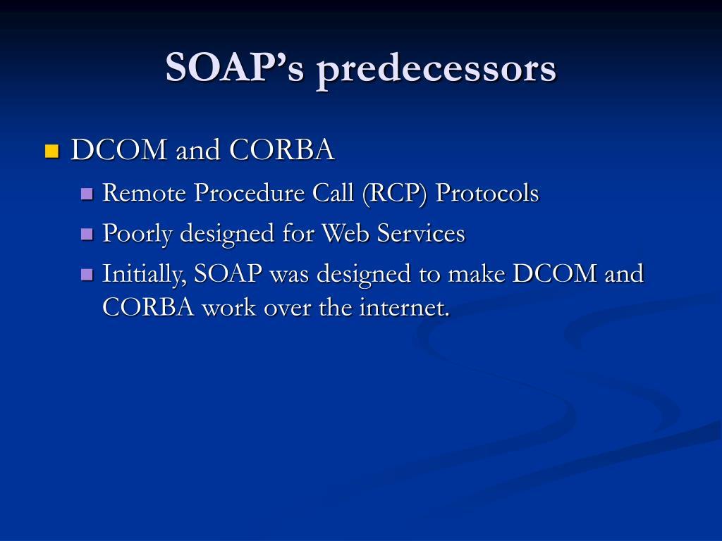SOAP's predecessors