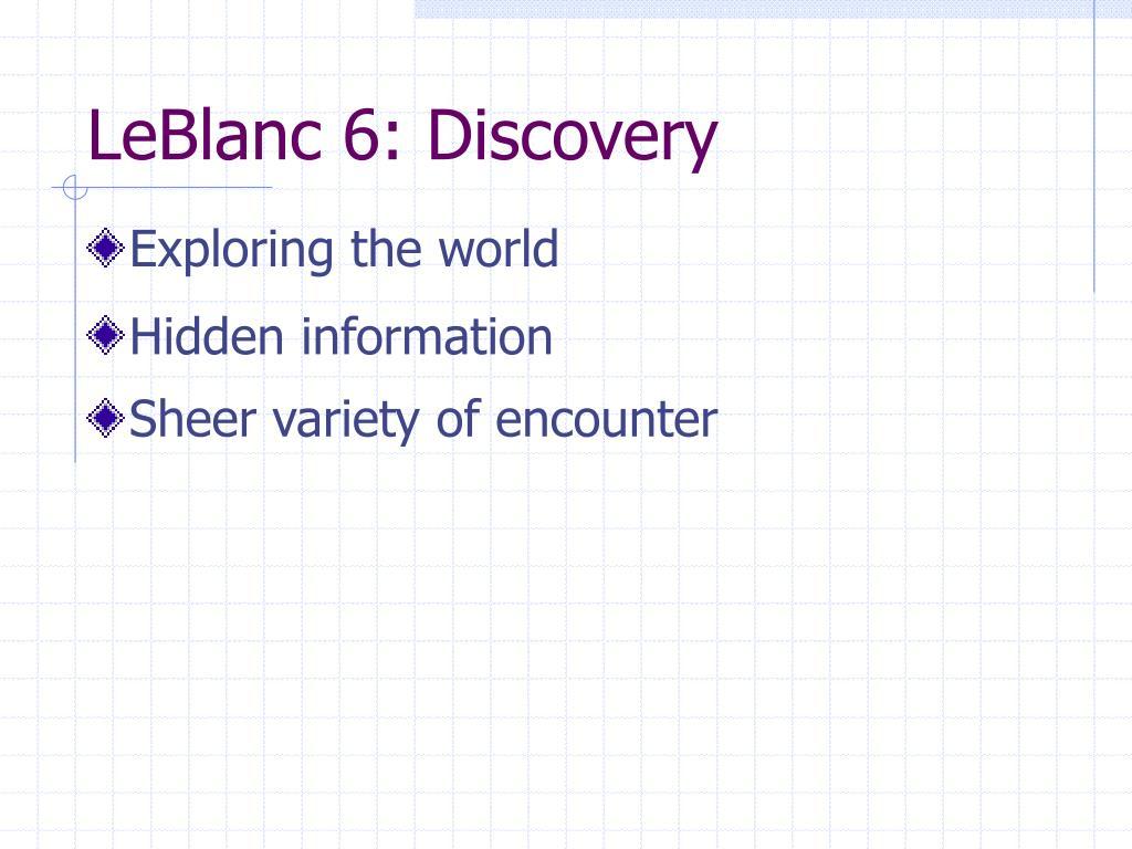 LeBlanc 6: Discovery