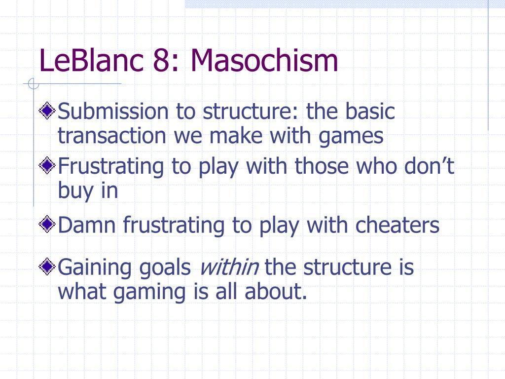 LeBlanc 8: Masochism