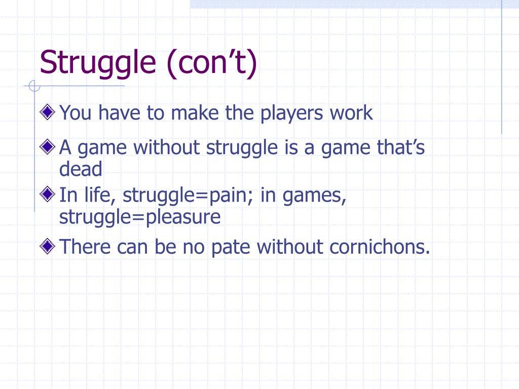 Struggle (con't)