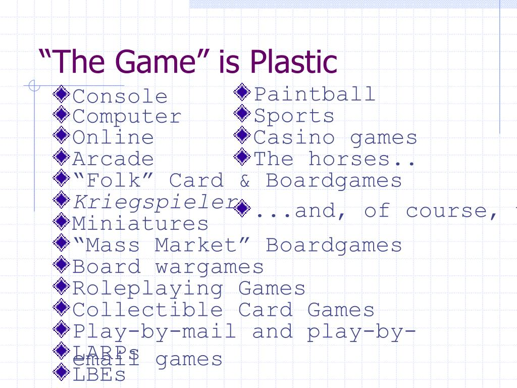 """""""The Game"""" is Plastic"""