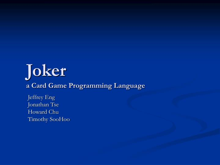 Joker a card game programming language l.jpg
