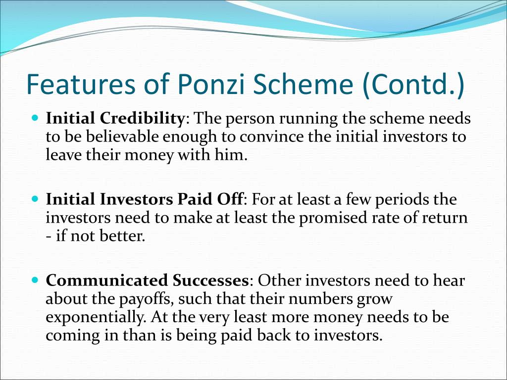Features of Ponzi Scheme (Contd.)