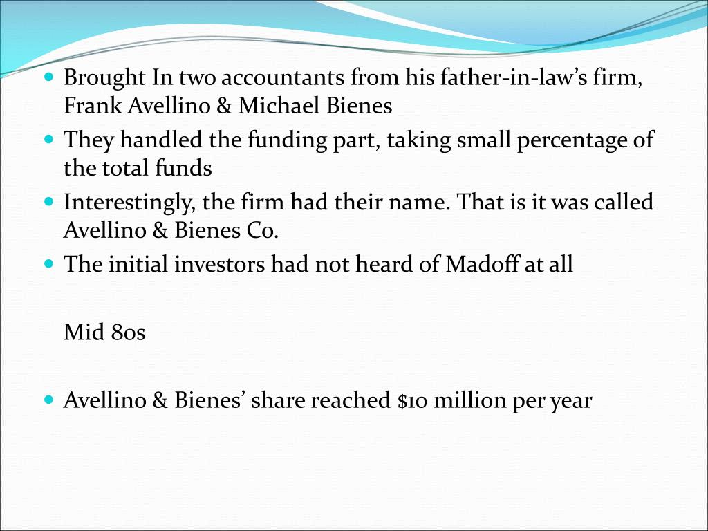 Brought In two accountants from his father-in-law's firm, Frank Avellino & Michael Bienes