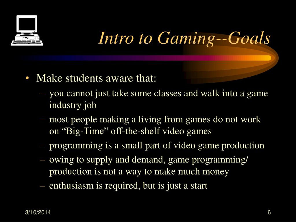 Intro to Gaming--Goals