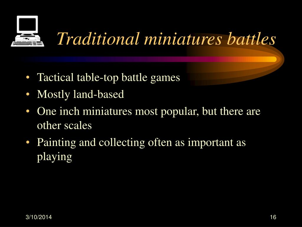 Traditional miniatures battles